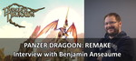 Panzer Dragoon Legacy Interviews Benjamin Anseaume about the Panzer Dragoon Remake!